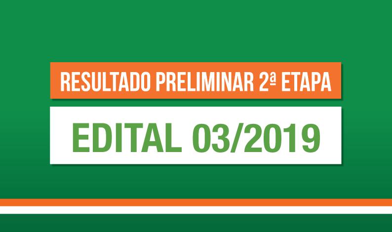 Resultado Preliminar 2ª Etapa – Edital 03/2019