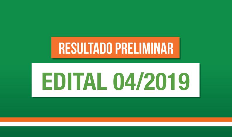 Resultado Preliminar – Edital 04/2019