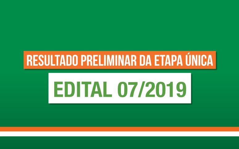 Confira o resultado preliminar da Etapa Única do Edital 07/2019