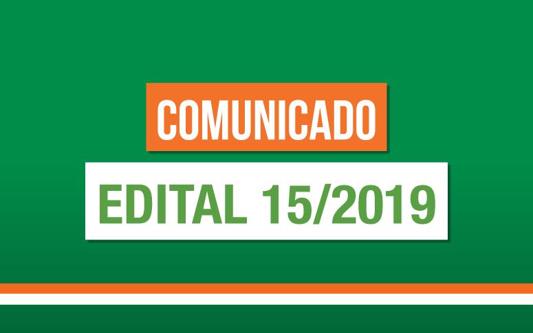 Comunicado sobre o Edital 15/2019