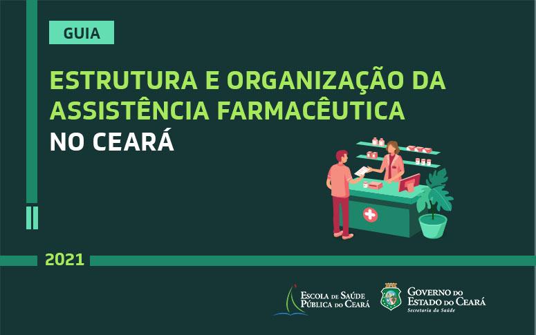 Sesa lança guia sobre assistência farmacêutica no Ceará