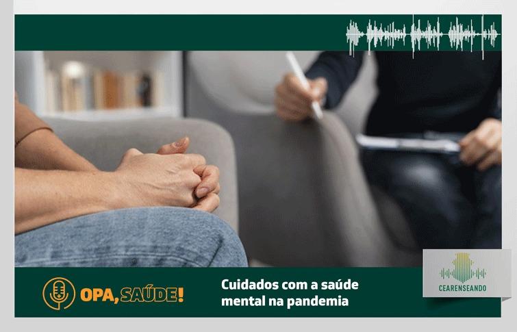 Opa, Saúde! #3: Cuidados com a saúde mental na pandemia
